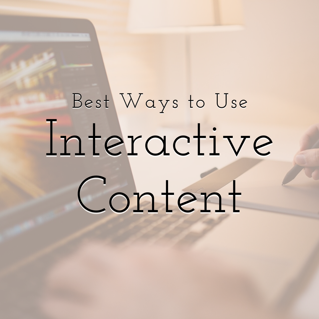 Best Ways to Use Interactive Content to Attract Necessary Audiences