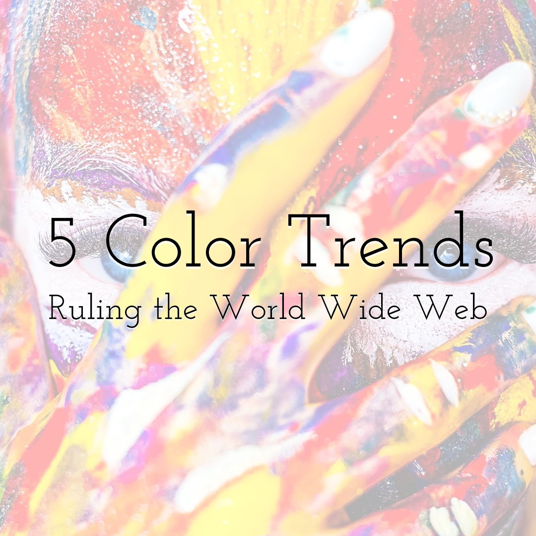 5 Color Trends Ruling the World Wide Web