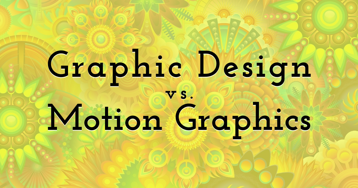 Graphic Design vs Motion Graphics