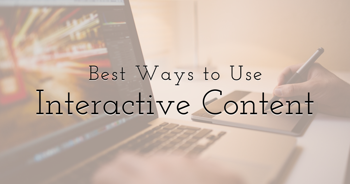 Best Ways to Use Interactive Content