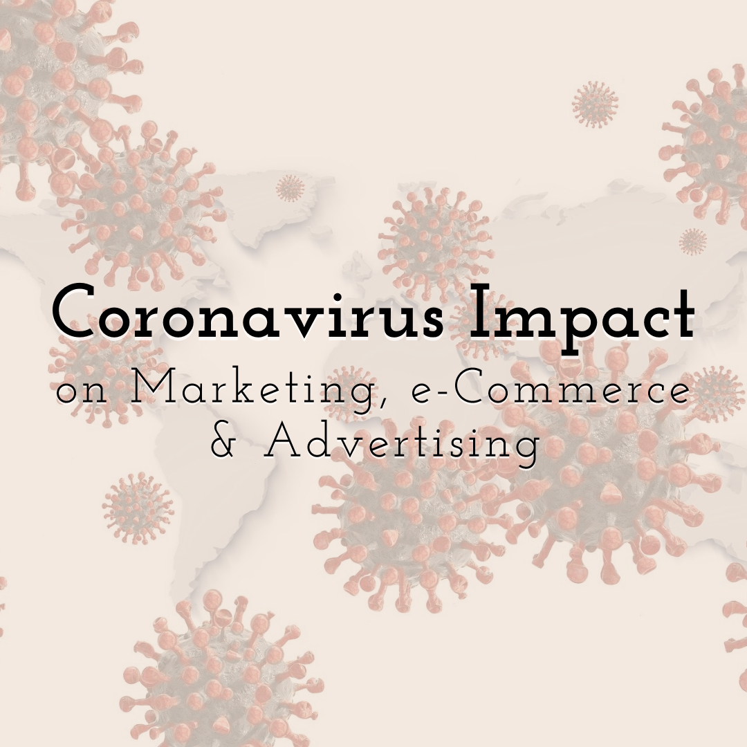 Coronavirus Impact on Marketing, e-Commerce & Advertising