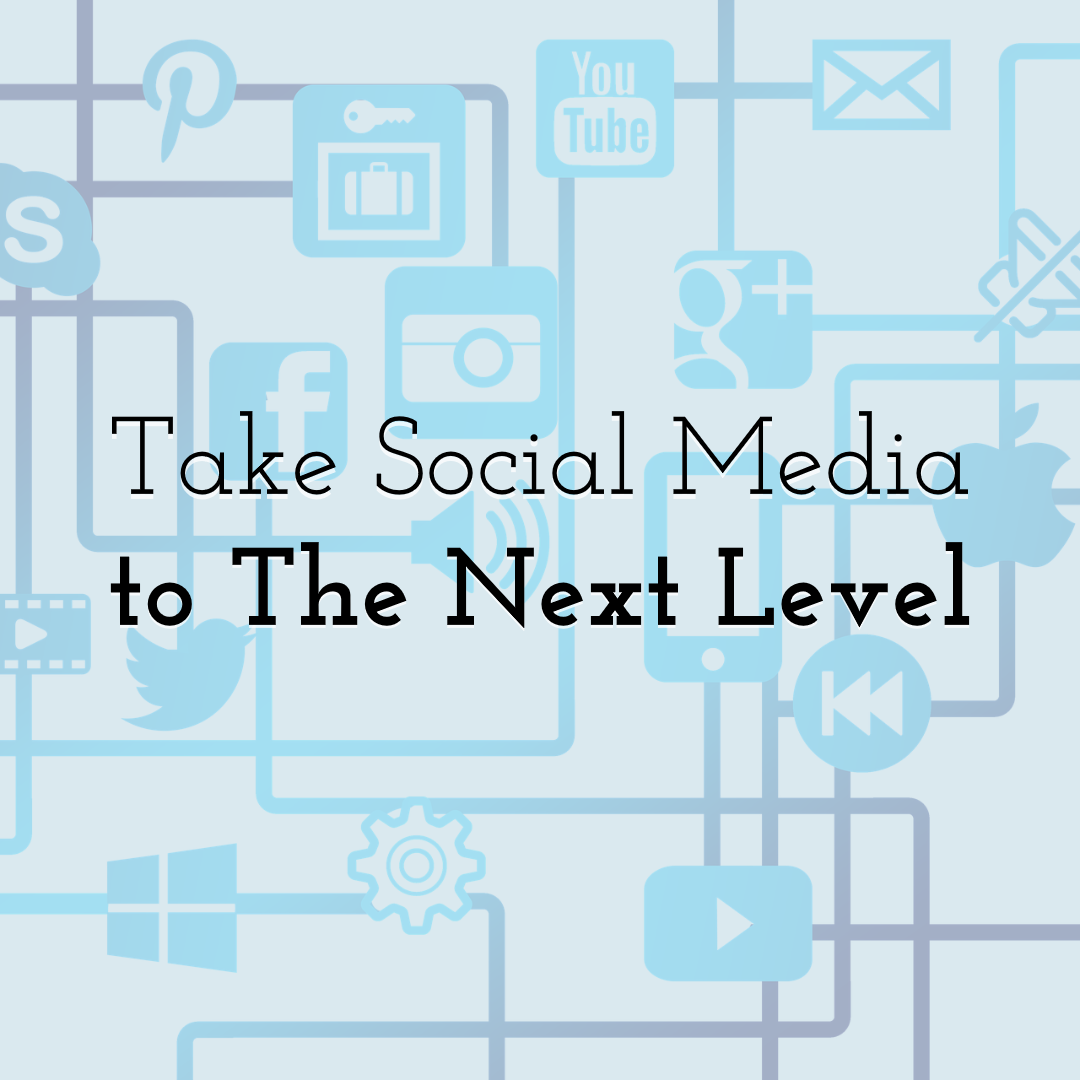 How to Take Your Social Media Strategy to The Next Level