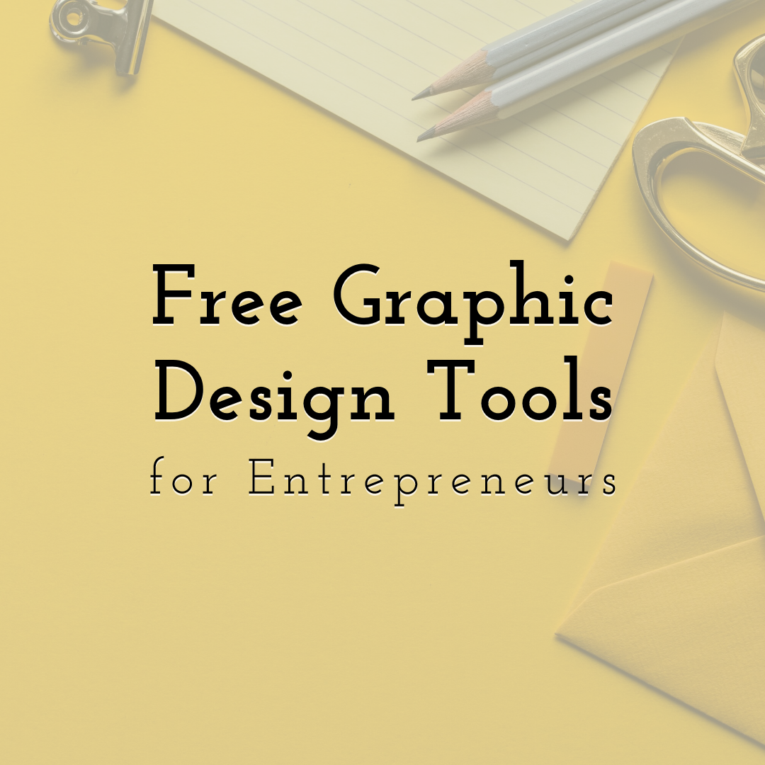 10 Must-Have Free Graphic Design Tools for Entrepreneurs