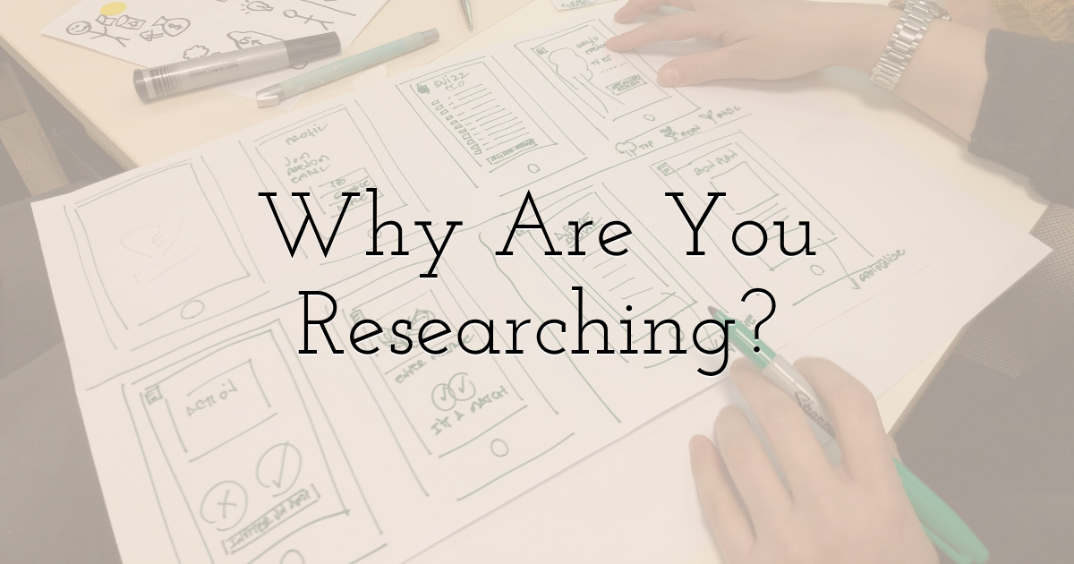 Why Are You Researching?