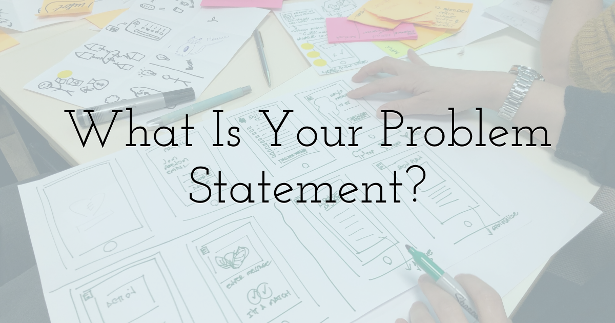 What Is Your Problem Statement?