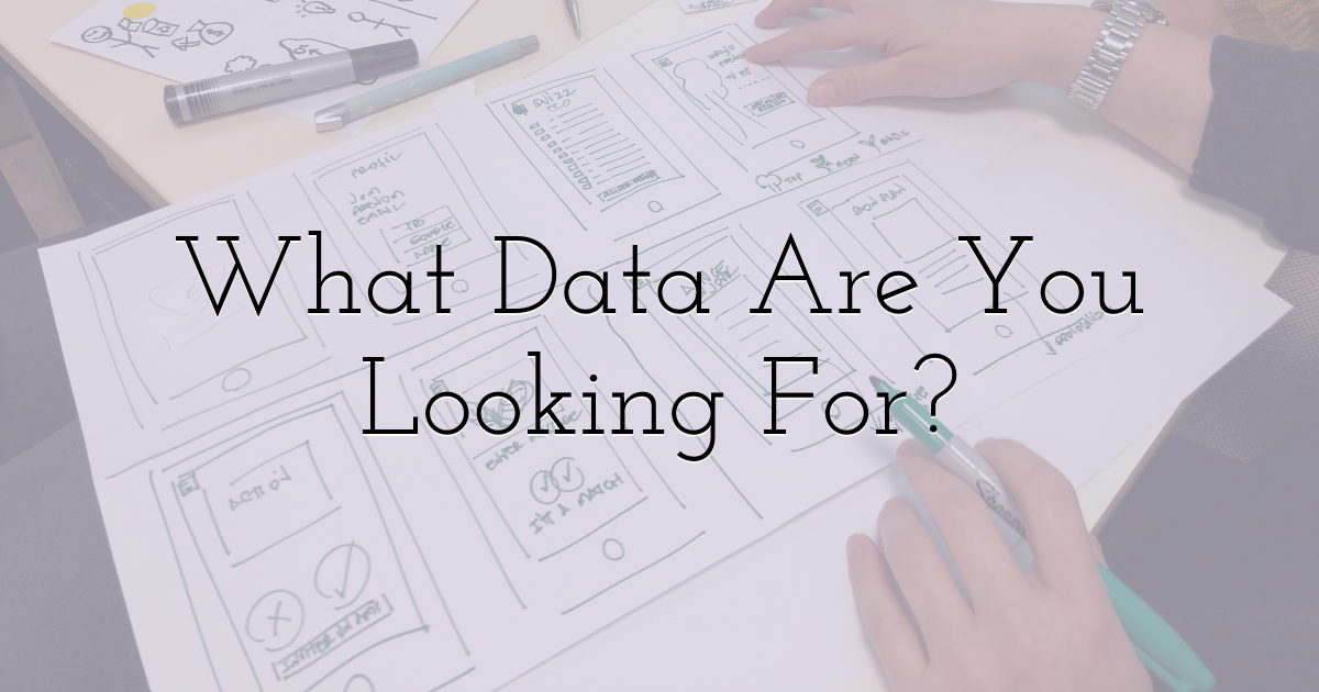 What Data Are You Looking For?