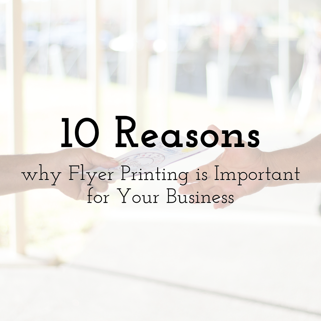 10 Reasons why Flyer Printing is Important for Your Business