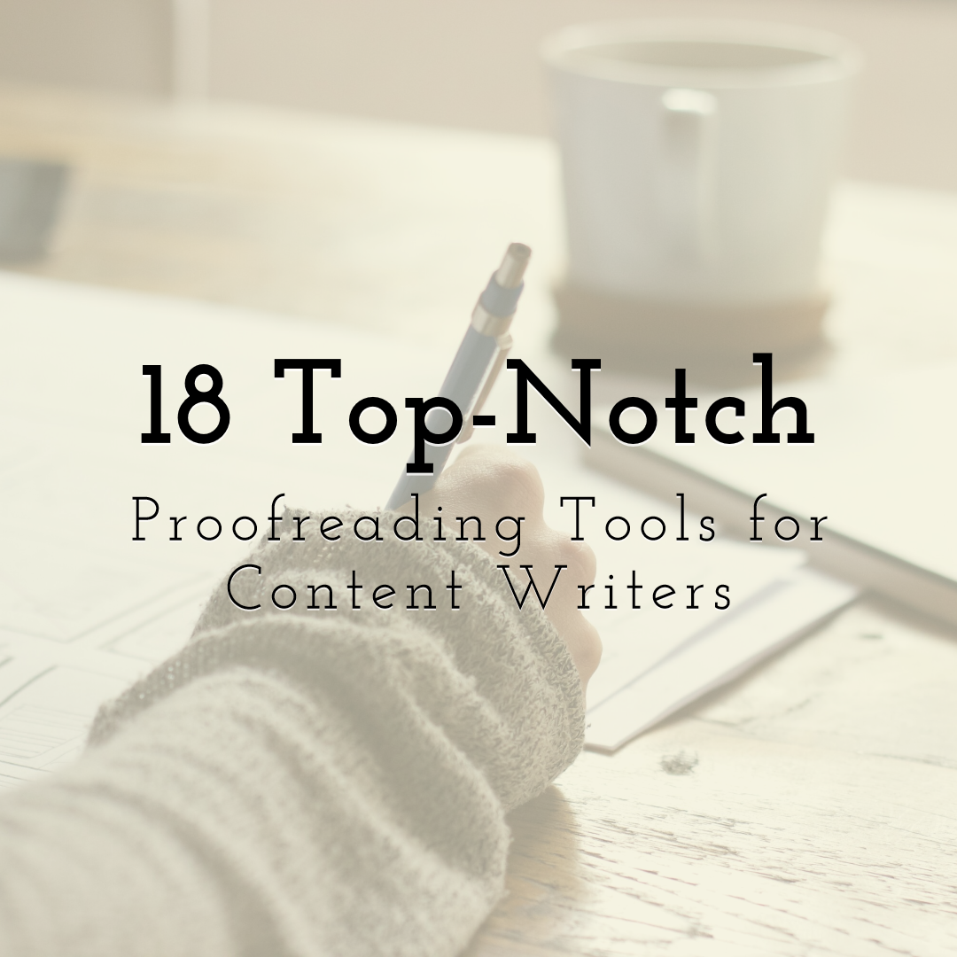 18 Top-Notch Proofreading Tools for Content Writers