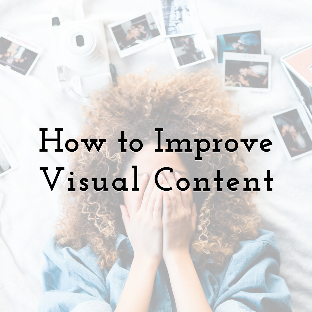 How to Improve Visual Content as Your Most Important Marketing Strategy