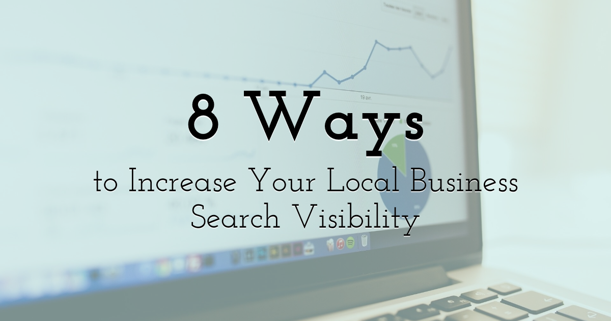8 Ways to Increase Your Local Business Search Visibility