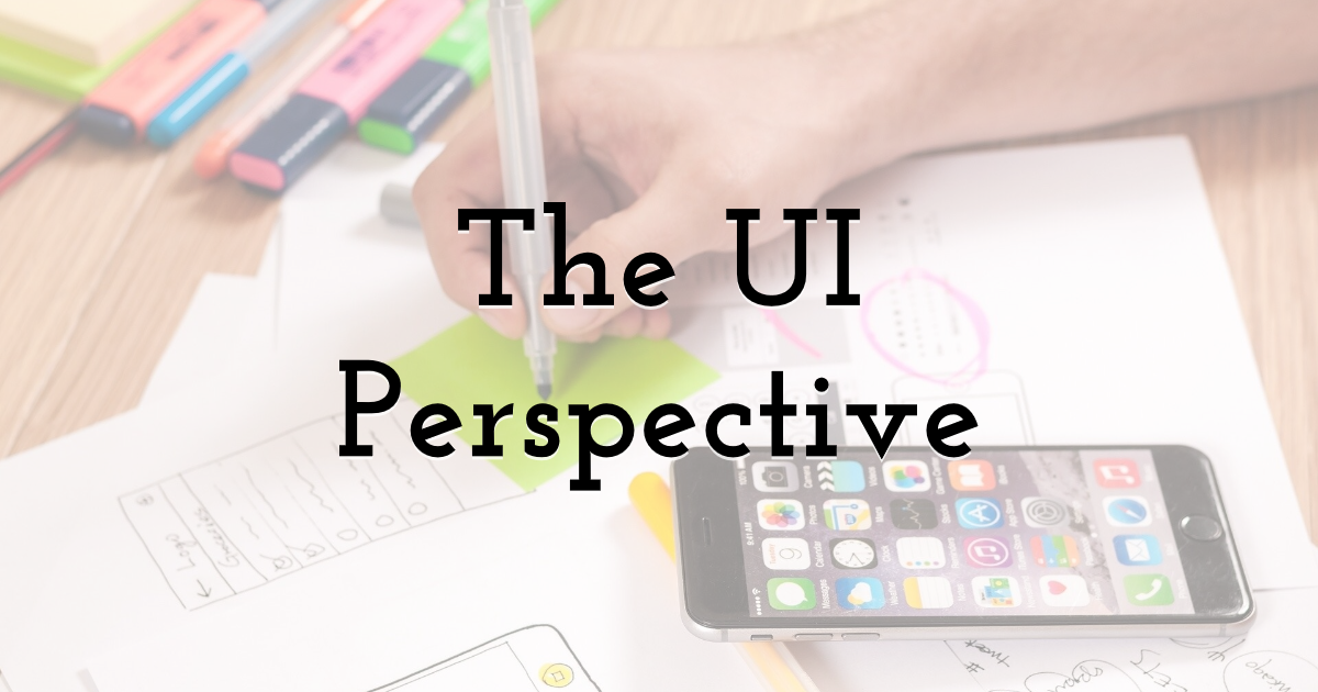The UI Perspective