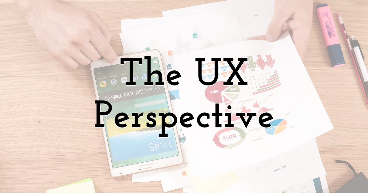 The UX Perspective