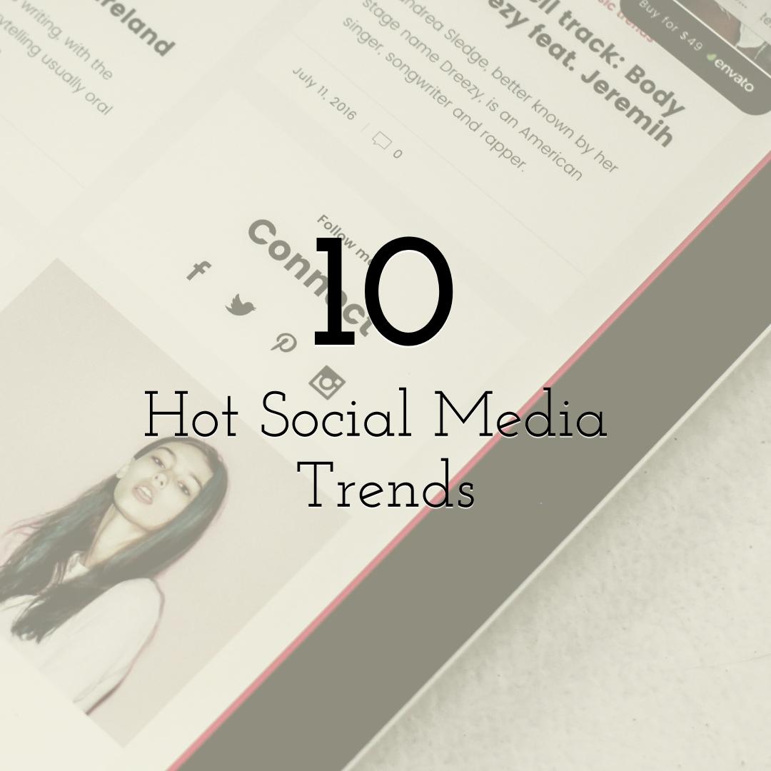 10 Hot Social Media Trends
