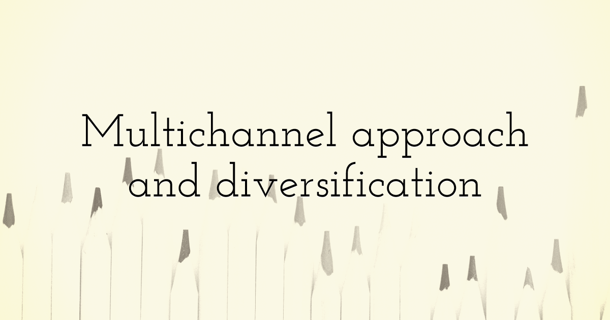 Multichannel approach and diversification
