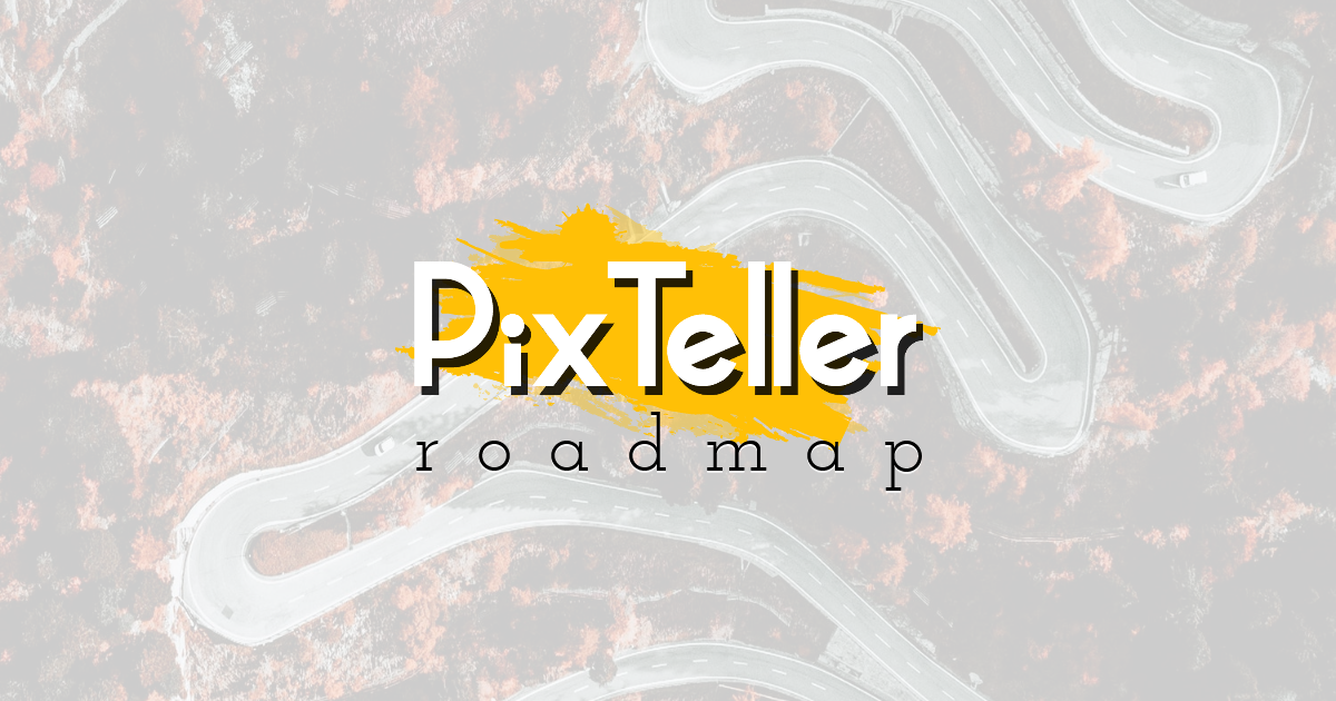 PixTeller Roadmap