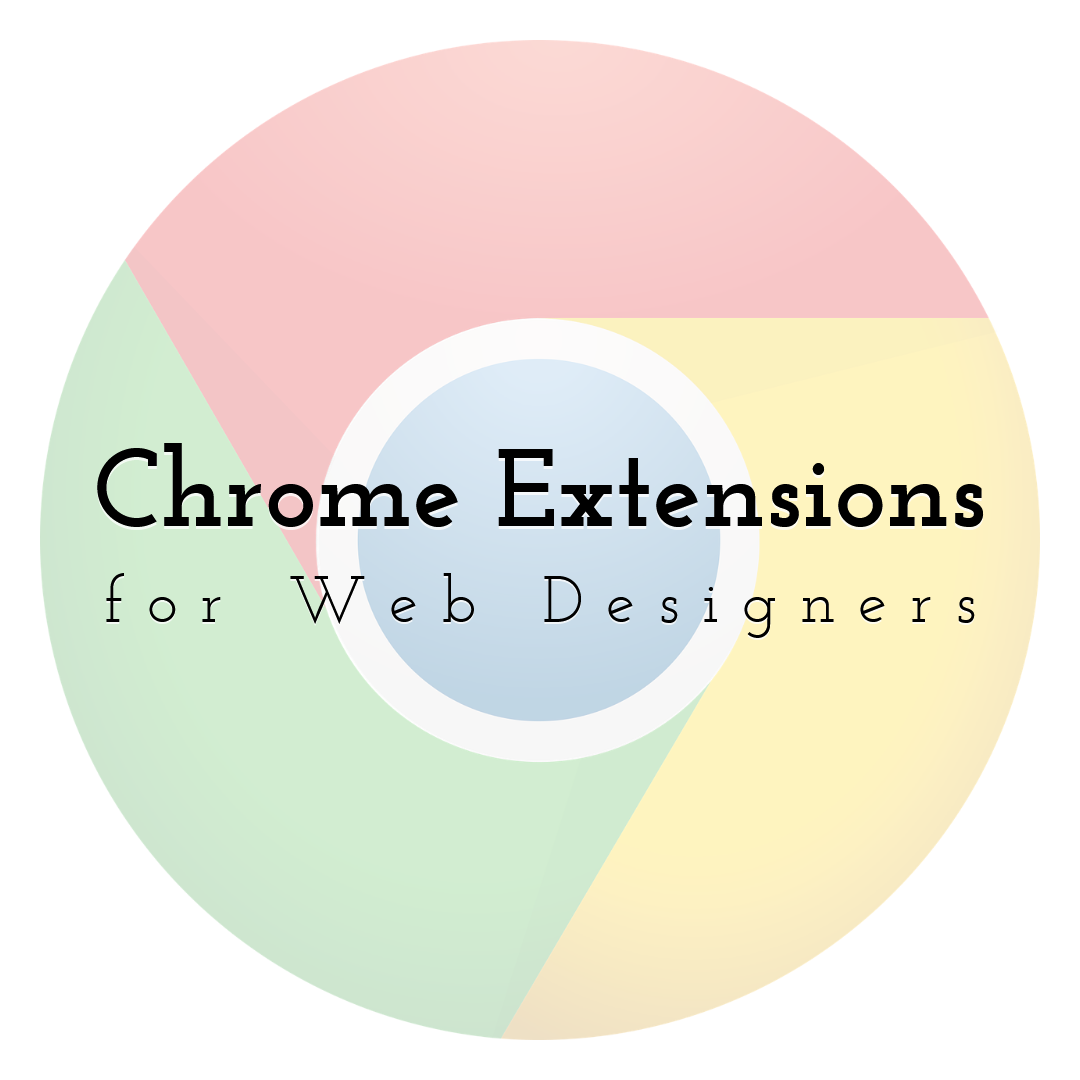 7 Best Chrome Extensions for Web Designers