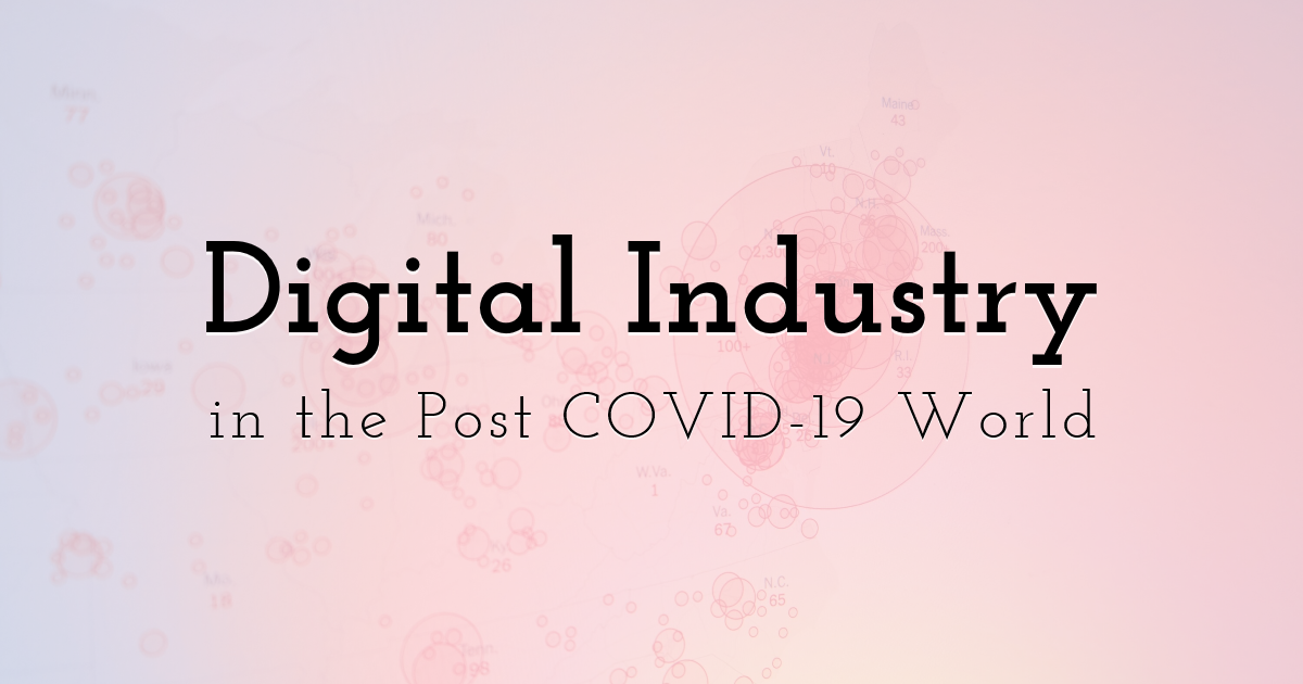 Digital Industry in the Post COVID-19 World