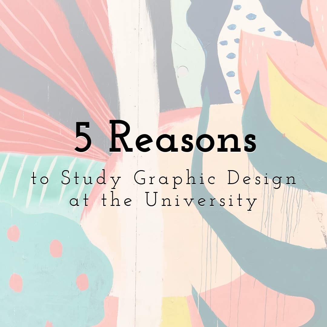 5 Reasons to Study Graphic Design at the University