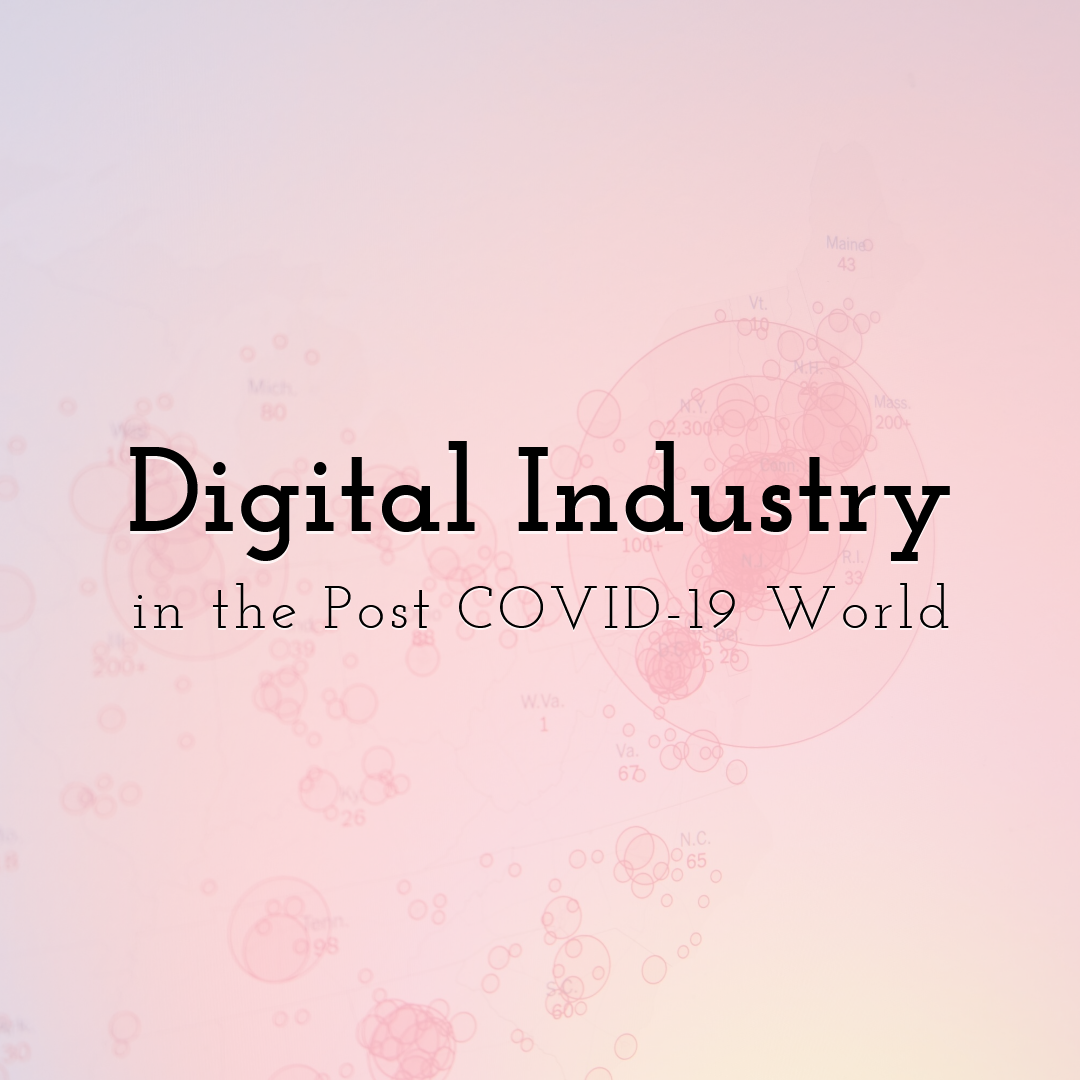 What Will the Digital Industry Look Like in the Post COVID-19 World?