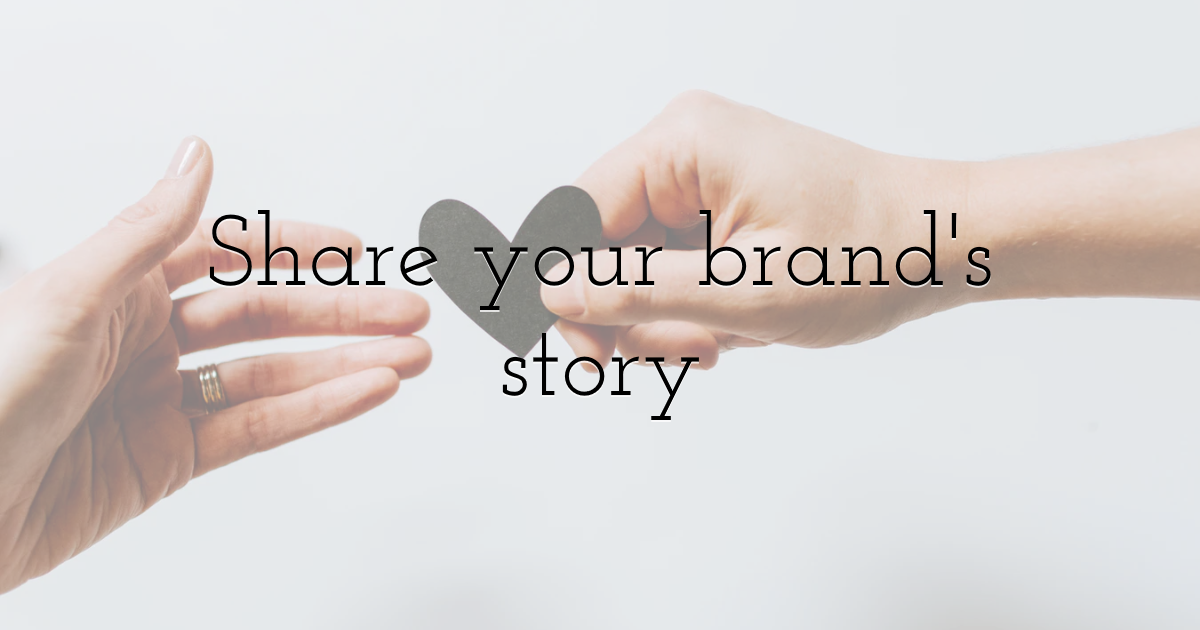 Share your brand's story