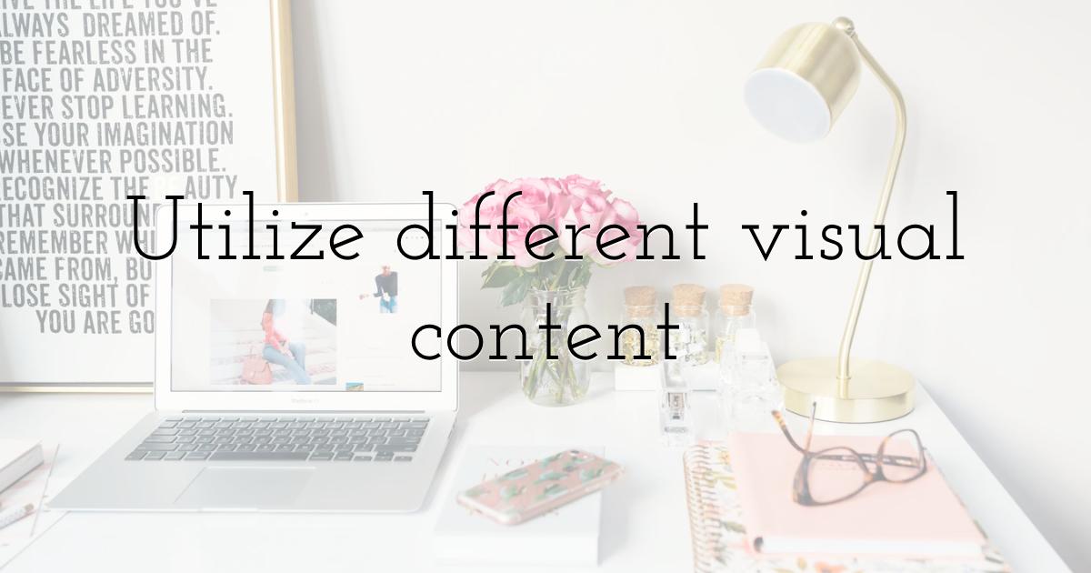 Utilize different visual content