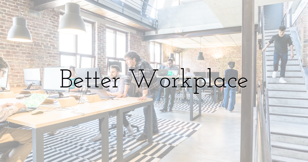 Better Workplace
