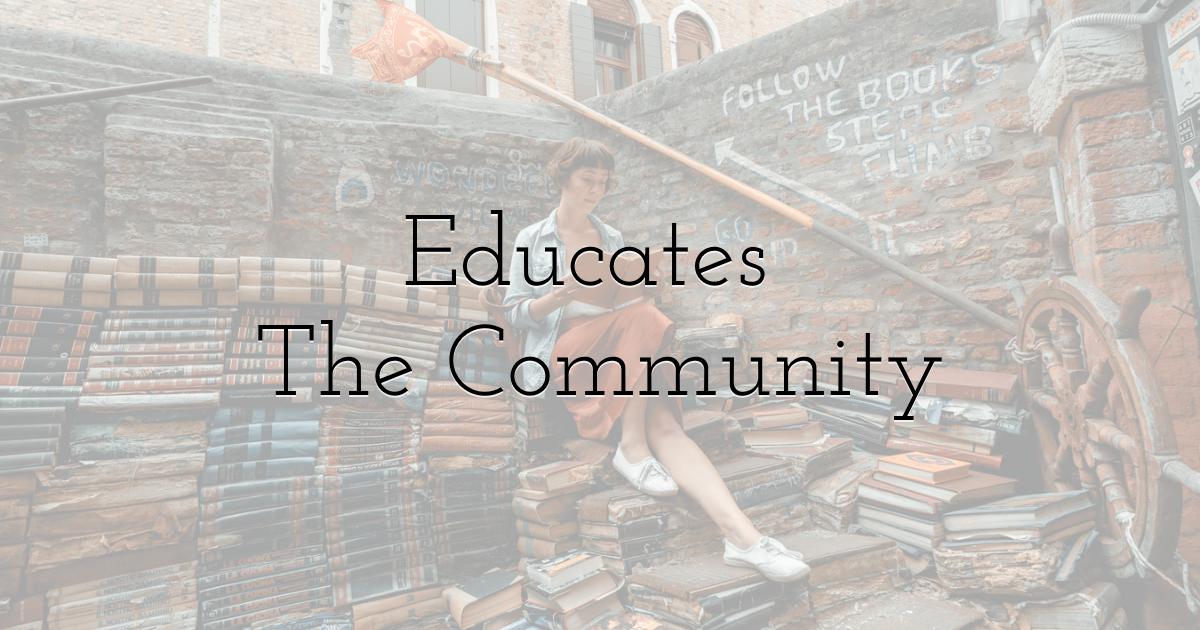 Educates The Community