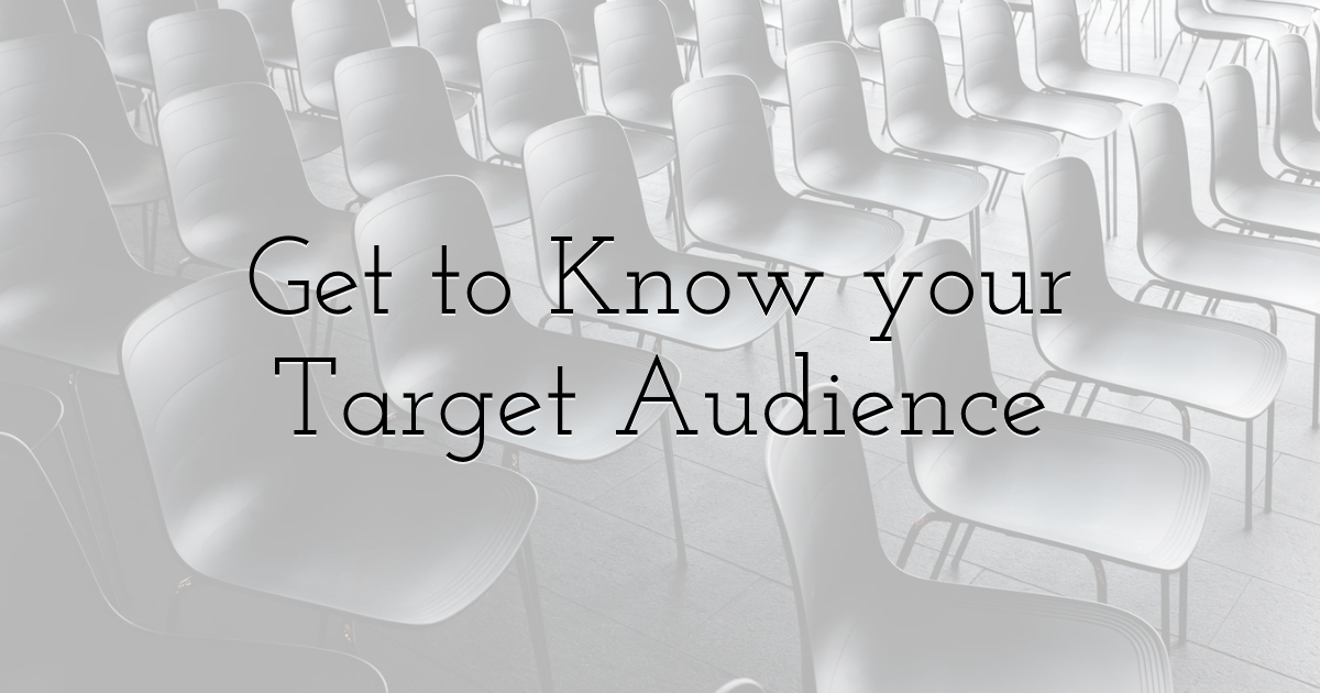 Get to Know your Target Audience