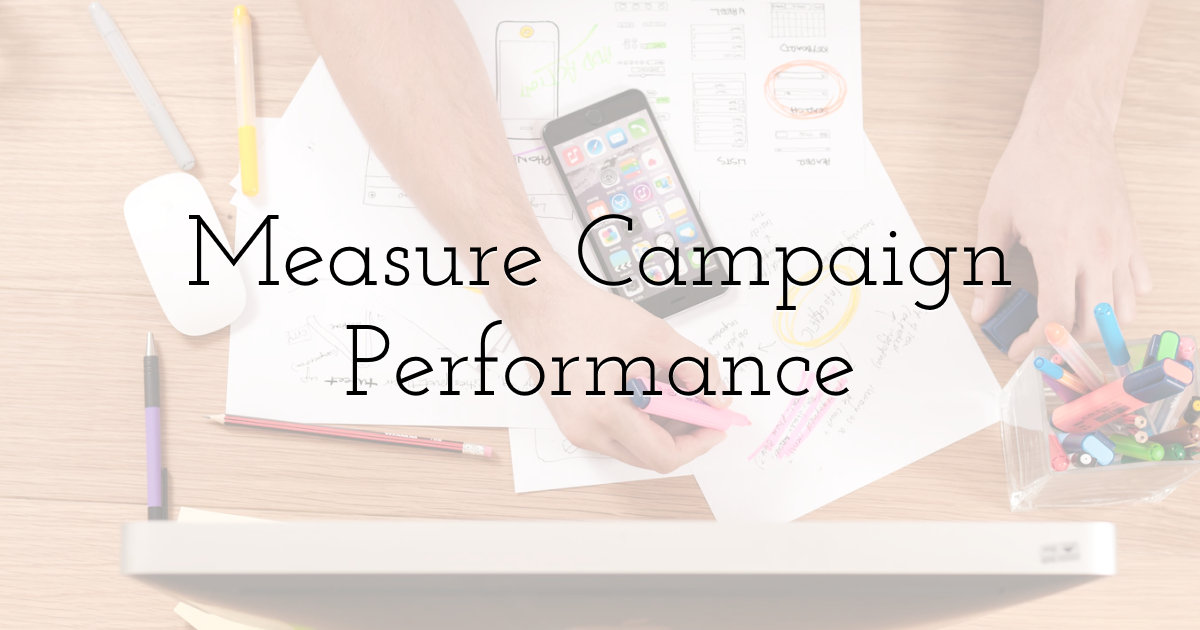 Measure Campaign Performance