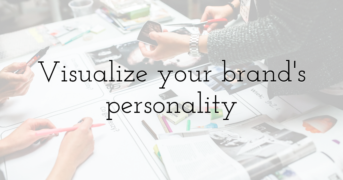 Visualize your brand's personality
