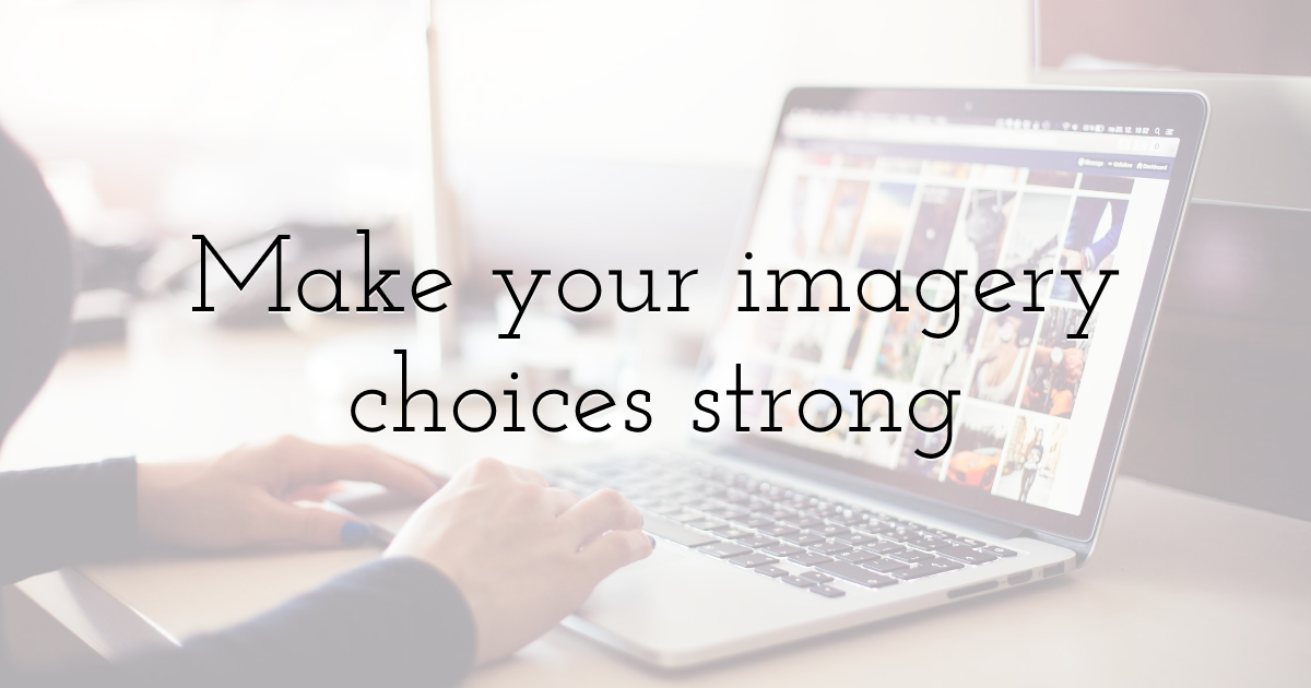 Make your imagery choices strong