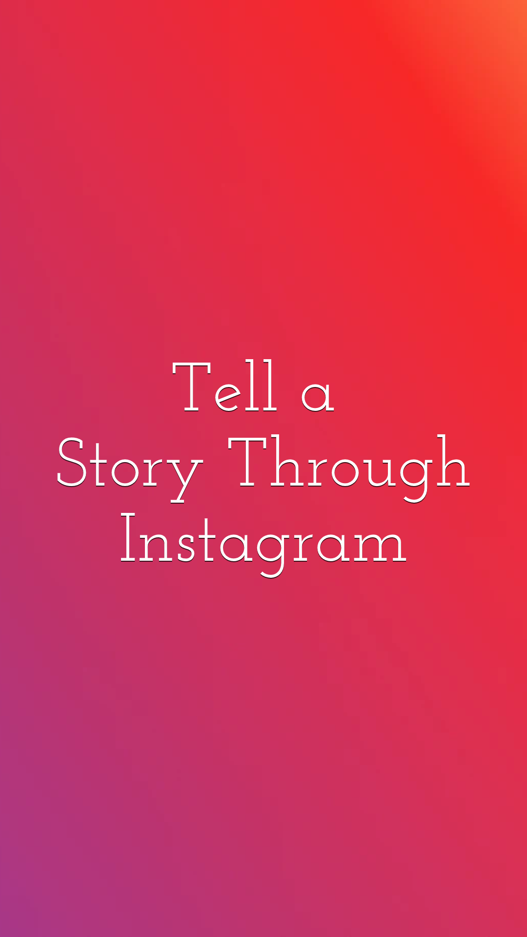Tell a Story Through Instagram