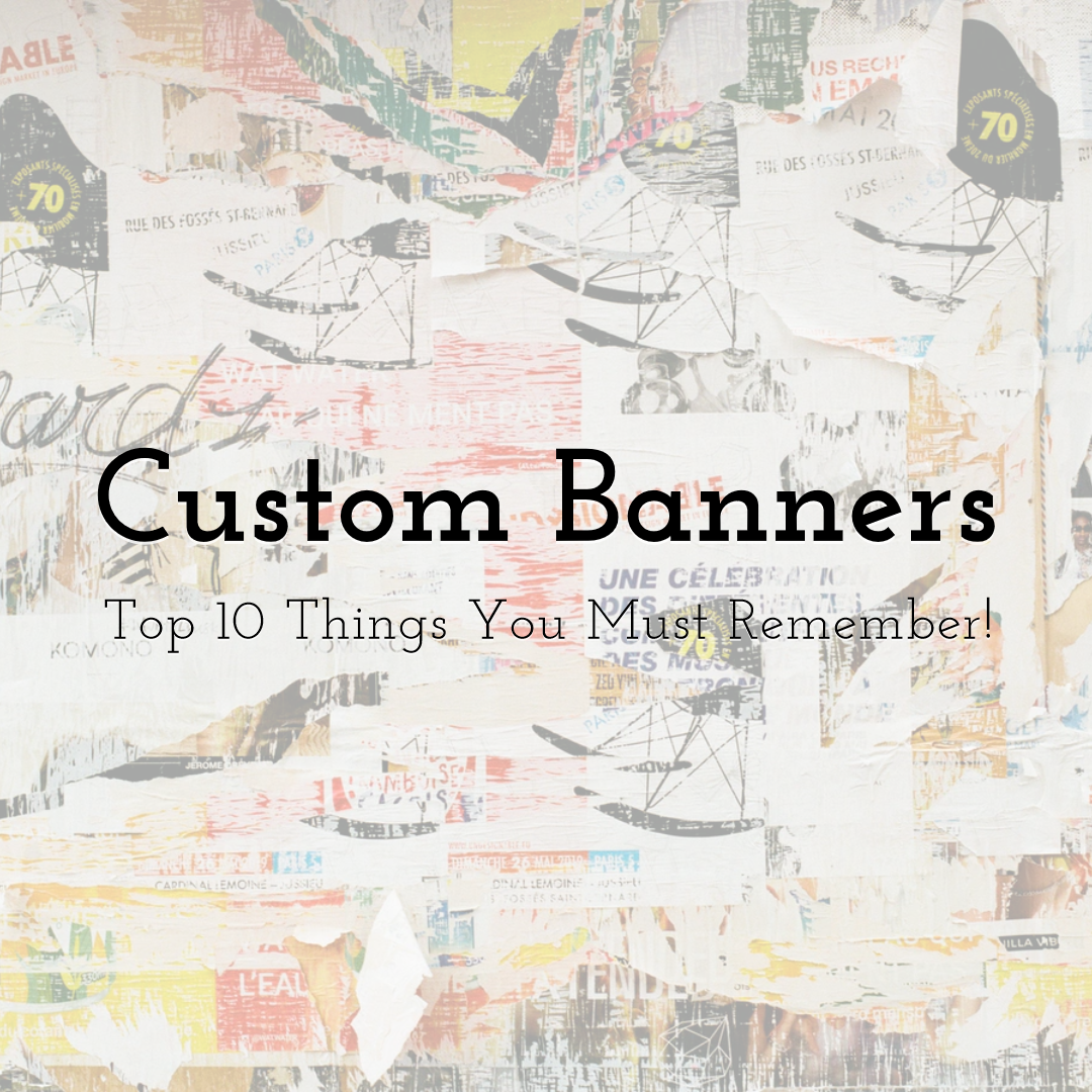 What are Custom Banners - Top 10 Things You Must Remember!