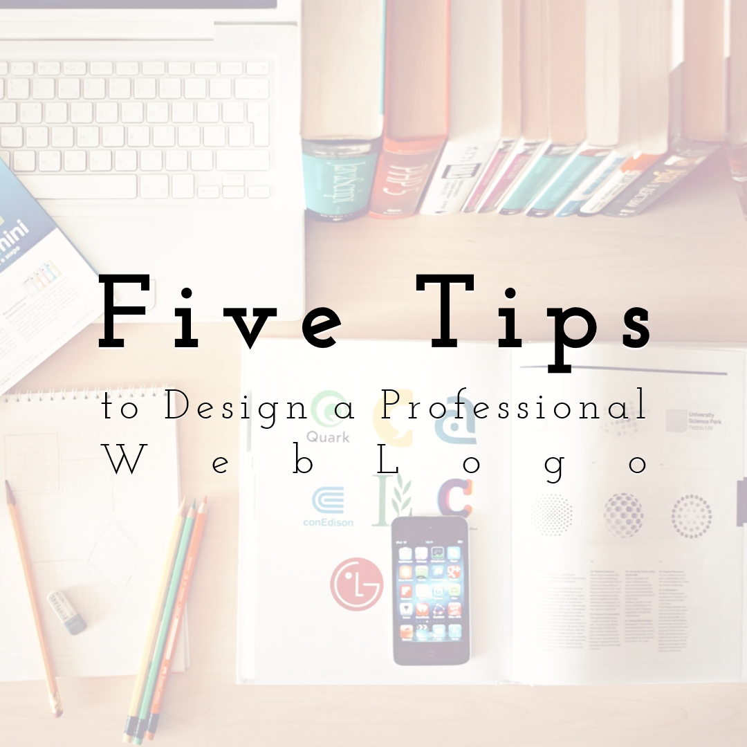 Design a Professional Looking Web Logo with these Five Tips