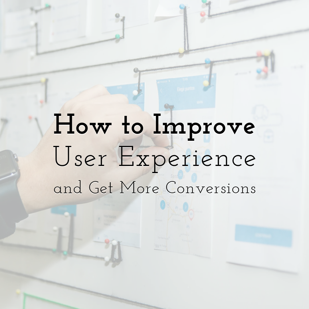 How to Improve User Experience and Get More Conversions