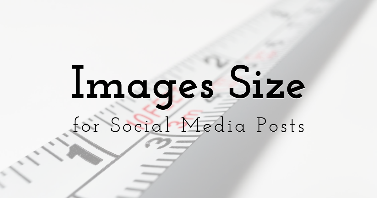Images Size for Social Media Posts