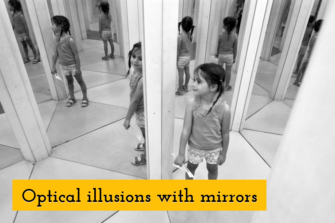 Optical illusions with mirrors