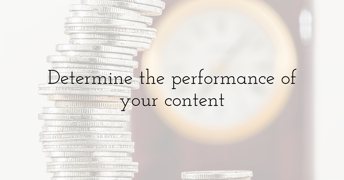 Determine the performance of your content