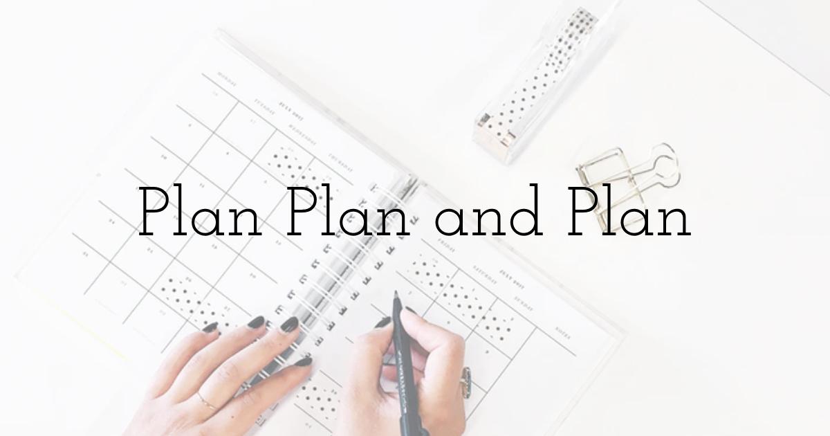 Plan Plan and Plan