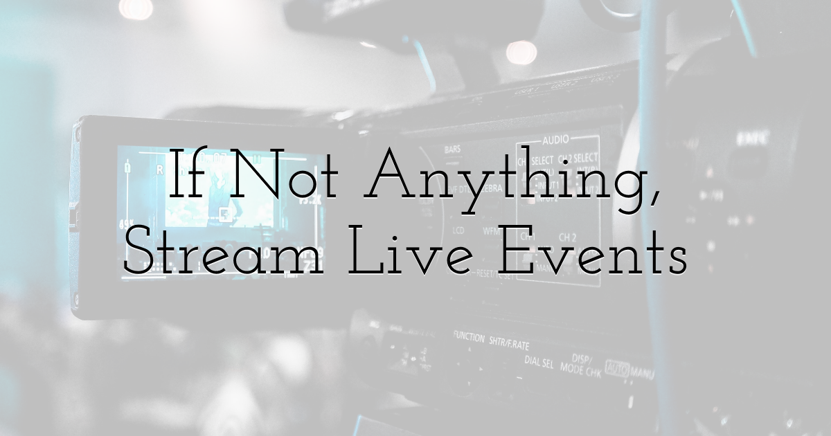 If Not Anything, Stream Live Events