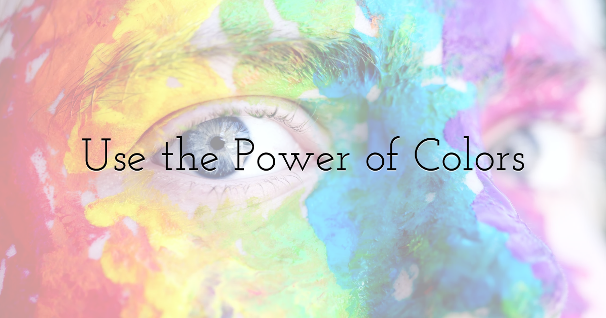Use the Power of Colors