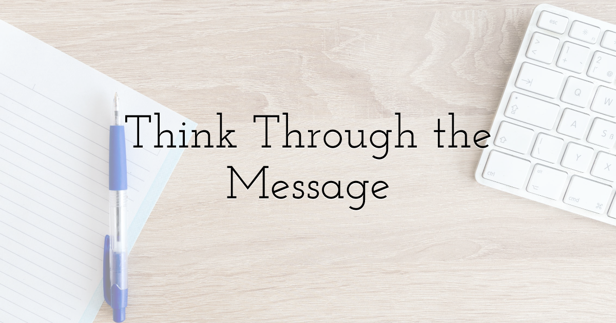 Think Through the Message