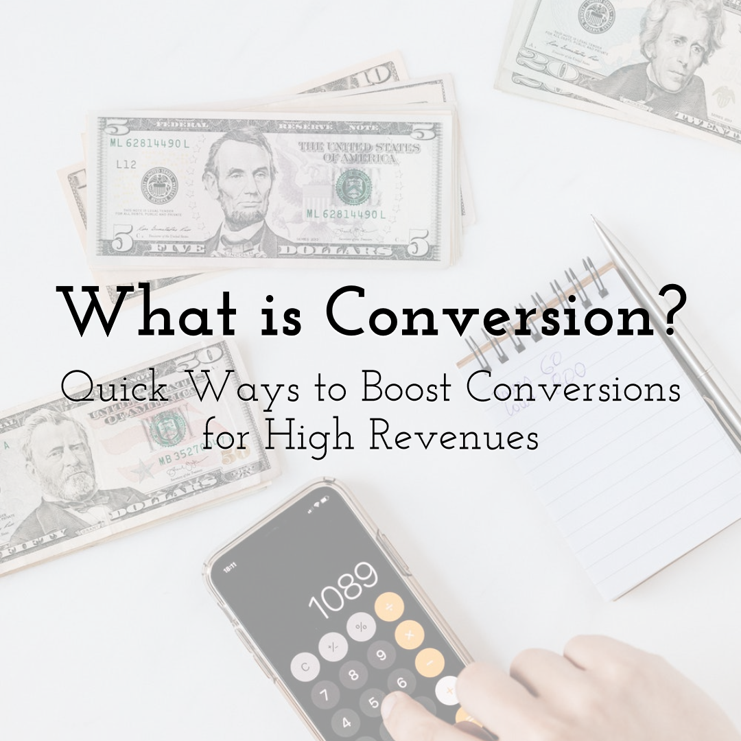 What is Conversion? Quick Ways to Boost Conversions for High Revenues