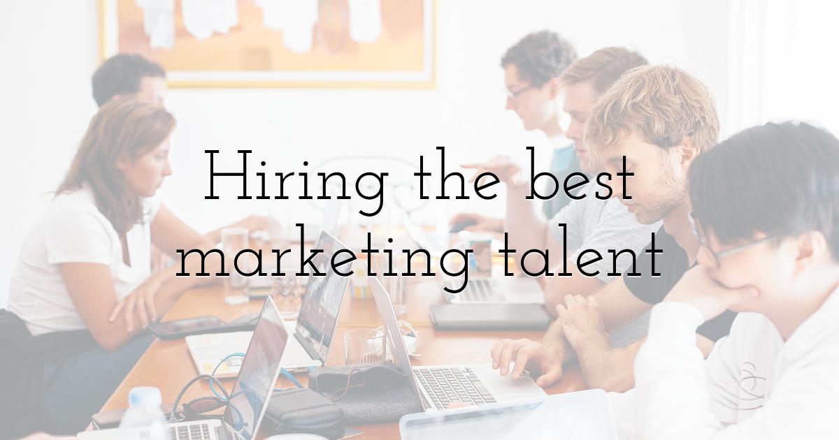 Hiring the best marketing talent