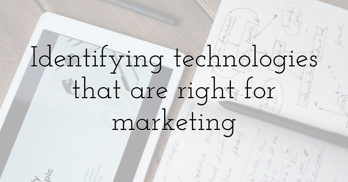 Identifying technologies that are right for marketing