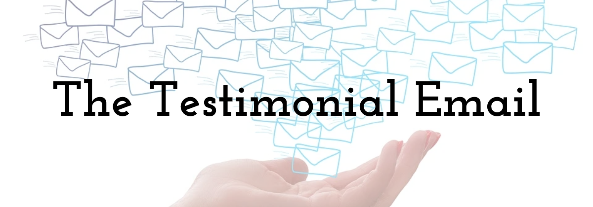 The Testimonial Email