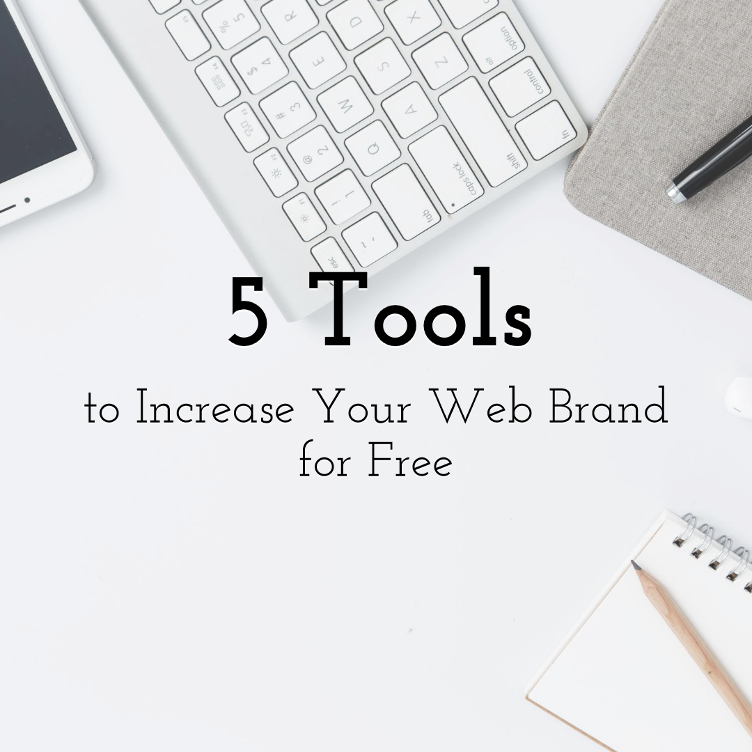 Five Promotional Tools that You Can Leverage for Free to Increase Your Web Brand Recognition