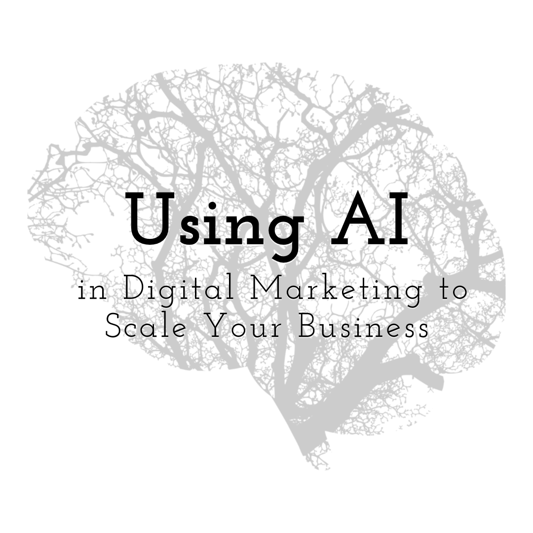 Using AI in Digital Marketing to Scale Your Business
