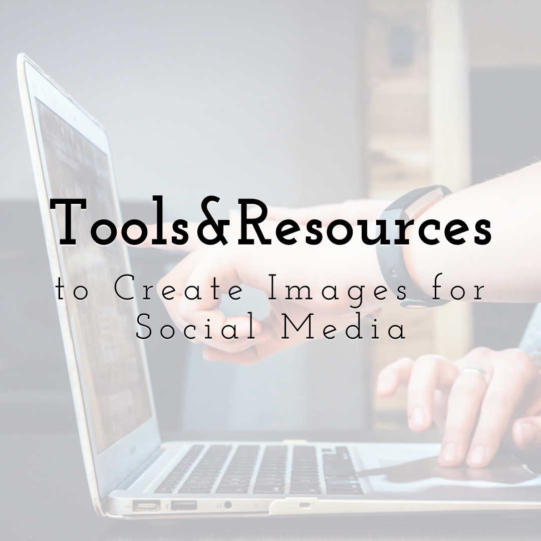 Top Tools and Resources to Create Images for Social Media