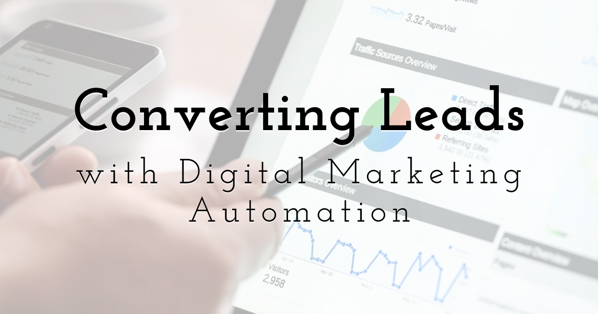 How Digital Marketing Automation can Get You Converting Leads?